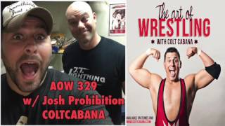 getlinkyoutube.com-Josh Prohibition Ep 329: AOW w/ Colt Cabana