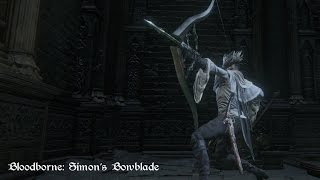 Bloodborne - Simon's Bowblade (Move Set Showcase)