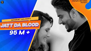 JATT DA BLOOD | MANKIRT AULAKH | OFFICIAL VIDEO | FEAT PARMISH VERMA | NEW SONG 2016 | CROWN RECORDS