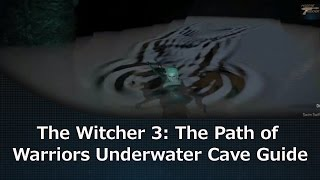 getlinkyoutube.com-The Witcher 3: The Path of Warriors Underwater Cave Guide