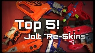 TOP 5! Nerf Jolt Reskins...Yes...Really...