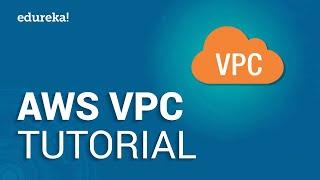 getlinkyoutube.com-AWS VPC Tutorial | AWS Certified Solutions Architect Tutorial | AWS Training | Edureka