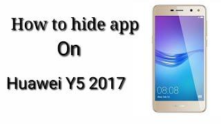 How to hide app in huawei Y5
