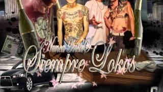 getlinkyoutube.com-Nunka Tristes Siempre Lokos - Ab Perez King,Chapu uek Ft Flayer, Maniako