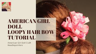 "getlinkyoutube.com-How to make a Loopy Ribbon Hair Bow for an American Girl doll (18"" doll)"