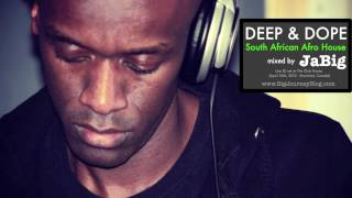 South African House Music DJ Mix by JaBig (AFRO DEEP & DOPE Party 2012 Playlist) width=