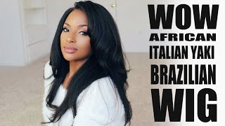 My  full lace Laid Italian Yaki Virgin Brazilian and Life Updates! | WowAfrican