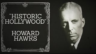 Howard Hawks Discussion - Historic Hollywood (October 9th, 2015)