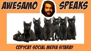 AWESAMO SPEAKS | COPYCAT SOCIAL MEDIA SITARAY