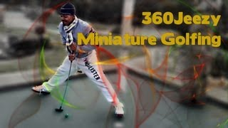 getlinkyoutube.com-360Jeezy at Scandia: Miniature Golfing lol