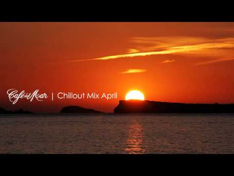 Caf del Mar Ibiza Chillout Mix April 2013