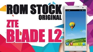 getlinkyoutube.com-Instala Rom Stock Original ZTE BLADE L2 / Firmware Libre / REVIVE TU CELULAR