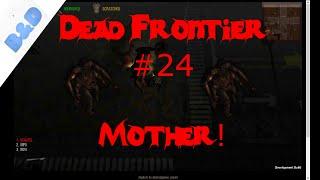 getlinkyoutube.com-Dead Frontier #24: Mother!