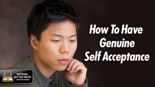How To Have Genuine Self Acceptance