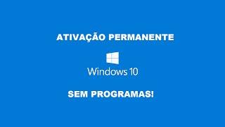Como Ativar DEFINITIVAMENTE o Windows 10 FINAL - Sem Programas