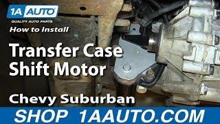 How To Install Replace Transfer Case Shift Motor 2000-06 Chevy Suburban Tahoe GMC Yukon