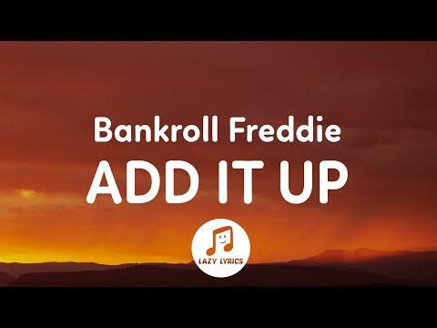 Bankroll Freddie - Add It Up (Lyrics)