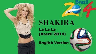 Shakira - La La La (Brazil 2014) - English [Lyrics]