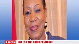 RCA / 58 ANS D'INDÉPENDANCE : LE PAYS RENAIT DE SES CENDRES