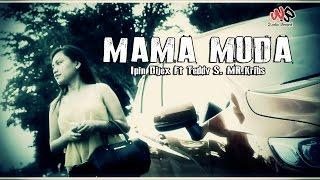 MAMA MUDA ( MAMUD ) -  IPIN DIJEX CIPT. TEDDY SALENDAH