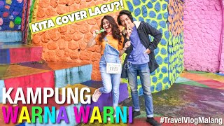 #TravelVlogMalang   Kampung Warna Warni (Kita Cover Lagu!)