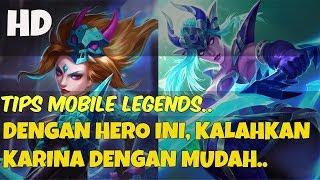 TIPS DAN TRIK MOBILE LEGENDS, CARA MENGALAHKAN KARINA DENGAN MUDAH | Mobile Legends Indonesia