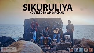 Sikuruliya  Covered by Api Machan
