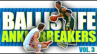 getlinkyoutube.com-Ballislife Ankle Breakers Vol. 3!! The CRAZIEST Ankle Breakers & Crossover!