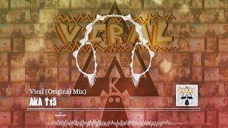 AKA T13  - Viral (Original Mix)