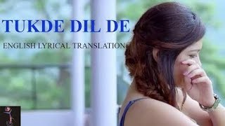 Tukde dil de - lyrics song