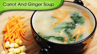getlinkyoutube.com-Carrot And Ginger Soup - Easy To Make Healthy Vegetarian Soup Recipe By Ruchi Bharani