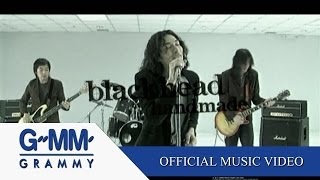 getlinkyoutube.com-เหตุผล - BLACKHEAD  【OFFICIAL MV】
