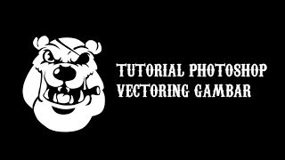 getlinkyoutube.com-Tutorial Photoshop Membuat Vectoring Gambar
