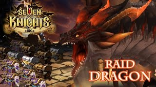 getlinkyoutube.com-Seven Knights #4 Raid Dragon ระบบดันเจี้ยนถ้ำมังกร+เปิดกล่องมังกร 59 กล่องติดต่อกัน | xBiGx