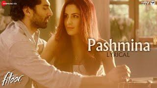 getlinkyoutube.com-Pashmina - Lyrics Video | Fitoor | Aditya Roy Kapur, Katrina Kaif | Amit Trivedi