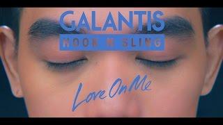 getlinkyoutube.com-Galantis & Hook N Sling - Love On Me (Official Video)