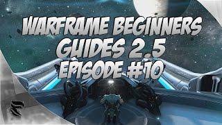getlinkyoutube.com-Warframe Beginners Guide 2.5 (November 2016) Episode #10 How to Farm Neural Sensors & More!