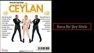 Ceylan – Bana Bir Şey Söyle – 2014