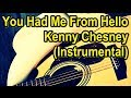 Kenny Chesney - You Had Me From Hello Karaoke