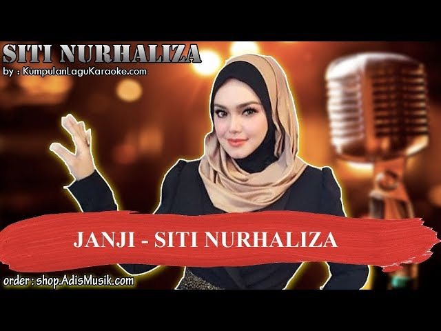 JANJI -  SITI NURHALIZA Karaoke