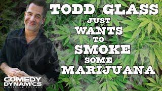 getlinkyoutube.com-Todd Glass - Marijuana (Stand Up Comedy)