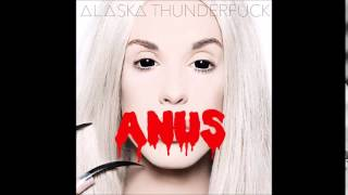 Alaska Thunderfuck - ANUS (Full Album)