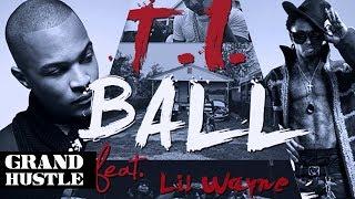 T.I. - Ball (feat Lil Wayne)