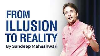 getlinkyoutube.com-From ILLUSION to REALITY - By Sandeep Maheshwari I Hindi I The Secret to Success