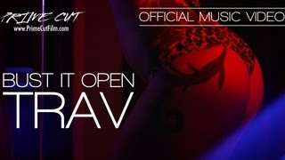 Trav - Bust It Open