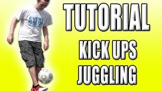 kick ups tutorial - learn how to juggle a football soccer ball easily