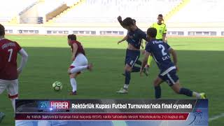 Rektörlük Kupası Futbol Turnuvasında final oynandı