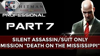 "HITMAN: Blood Money Suit Only Walkthrough - PRO/SA/SO Part 7 ""Death on the Mississippi"""