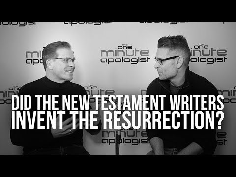 957. Did The New Testament Writers Invent The Resurrection?