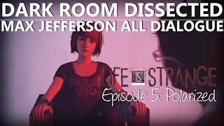 getlinkyoutube.com-Life Is Strange Episode 5 DARK ROOM MAX JEFFERSON ALL DIALOGUE | Polarized